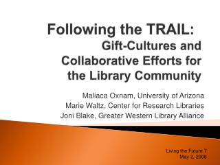 Following the TRAIL:	 Gift-Cultures and  Collaborative Efforts for the Library Community