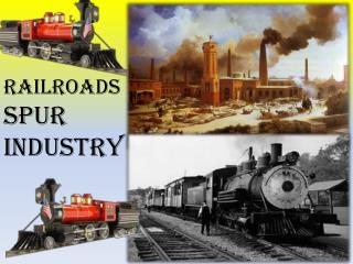 RAILROADS SPUR INDUSTRY
