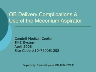 OB Delivery Complications  Use of the Meconium Aspirator