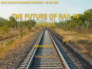 THE FUTURE OF RAIL IN AFRICA