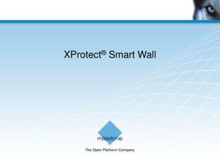 XProtect ®  Smart Wall
