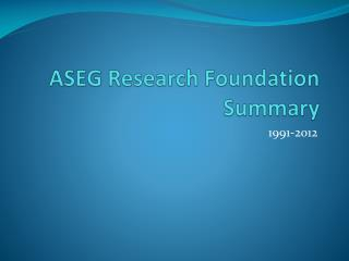 ASEG Research Foundation Summary