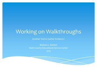 Working on Walkthroughs