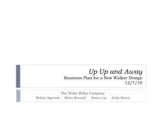 Up Up and Away Business Plan for a New Walker Design 12/7/10