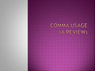 Comma Usage (A Review)