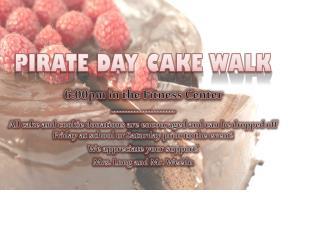 PIRATE DAY CAKE WALK