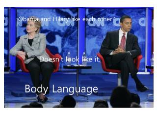 Obama and Hilary like each other?