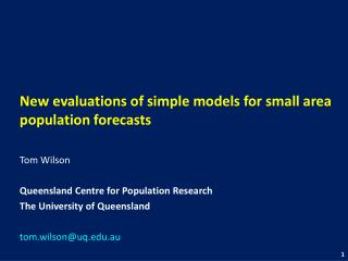 New evaluations of simple models for small area population forecasts Tom Wilson