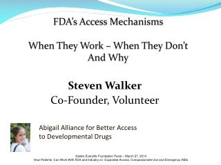 FDA's Access Mechanisms When They Work – When They Don't  And Why