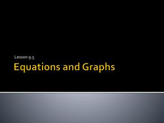 Equations and Graphs