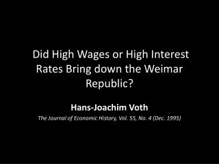Did High Wages or High Interest Rates Bring down the Weimar Republic?