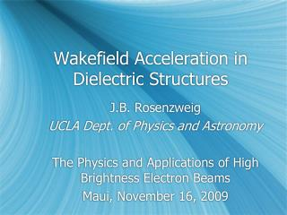 Wakefield Acceleration in Dielectric Structures