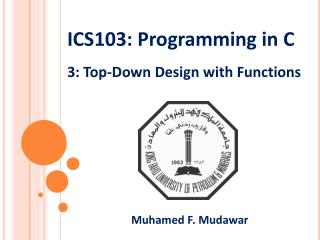 ICS103:  Programming in  C 3: Top-Down Design with Functions