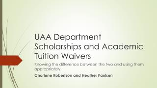 UAA Department Scholarships and Academic Tuition Waivers