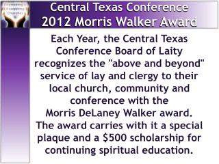 Central Texas  Conference 2012 Morris Walker  Award