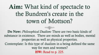 Aim:  What kind of spectacle to the  Bundren's  create in the town of  Mottson ?