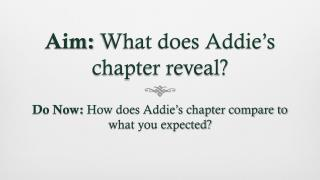 Aim:  What does Addie's chapter reveal?
