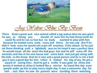 Jag Walrus Blue  By Beau