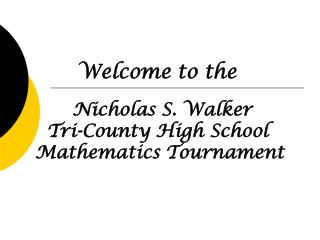 Nicholas S. Walker   Tri-County High School Mathematics Tournament