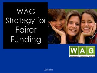 WAG Strategy for  Fairer Funding