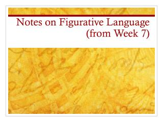 Notes on Figurative Language (from Week 7)