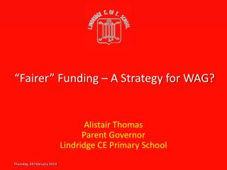 """ Fairer""  Funding – A Strategy for WAG?"