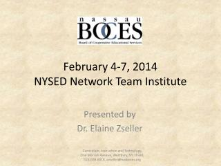 February 4-7, 2014 NYSED Network Team Institute
