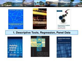 1. Descriptive Tools, Regression, Panel Data