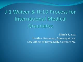 J-1 Waiver & H-1B Process for International Medical  Graudates