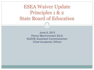 ESEA Waiver Update Principles 1 & 2 State Board of Education