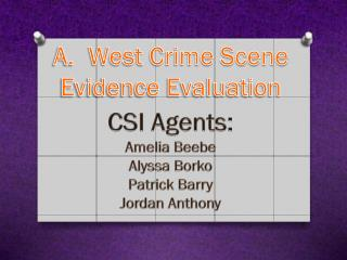 West Crime Scene Evidence Evaluation
