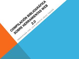 compilación bibliográfica sobre herramientas web 2.0