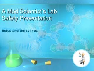 A Mad Scientist's Lab Safety Presentation