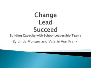 Change Lead Succeed Building Capacity with School Leadership Teams