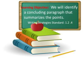 Learning Objective :   We  will identify a concluding paragraph that summarizes the points.