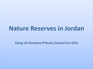Nature Reserves in Jordan Zarqa  Al- Yamama  Primary School For Girls