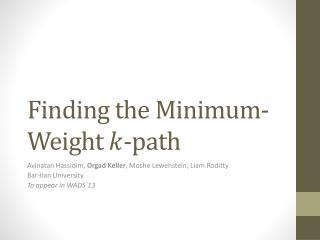Finding the Minimum-Weight  -path