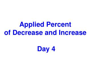Applied Percent  of  Decrease  and Increase  Day 4