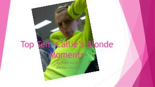 Top  Ten: Callie's Blonde Moments