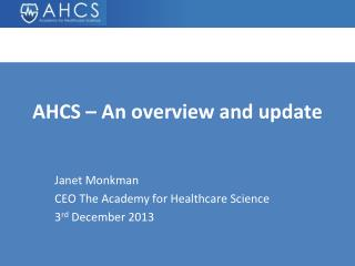 AHCS – An overview and update
