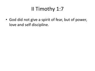 II Timothy  1:7