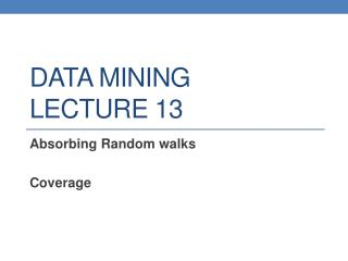 DATA MINING LECTURE  13