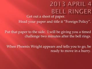2013 April 4 Bell Ringer