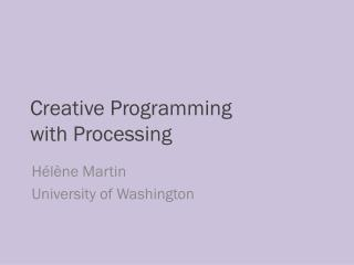 Creative Programming with Processing