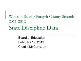 Winston-Salem/Forsyth County Schools 2011-2012 State Discipline Data