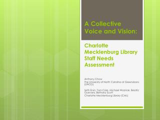A Collective Voice and Vision : Charlotte  Mecklenburg Library  Staff Needs  A ssessment
