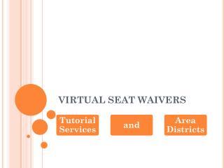 VIRTUAL SEAT WAIVERS