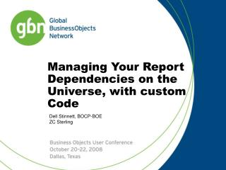 Managing Your Report Dependencies on the Universe, with custom Code