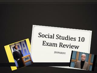 Social Studies 10 Exam Review