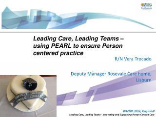 R/N Vera Trocado Deputy Manager Rosevale Care home, Lisburn